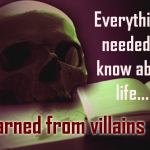 Everything I needed to know about life I learned from villains