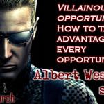 villainous opportunism Albert Wesker style